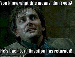 You know what this means, don't you?  He's back Lord Rassilon has returned!