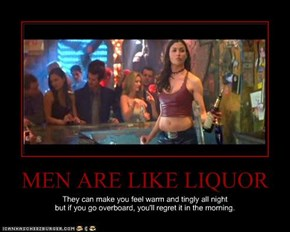 MEN ARE LIKE LIQUOR