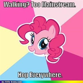Hipster Pinkie: Walking?