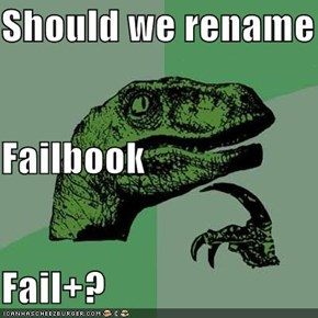 Should we rename  Failbook Fail+?