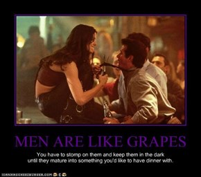 MEN ARE LIKE GRAPES