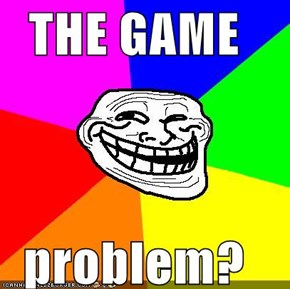 THE GAME  problem?