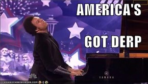 AMERICA'S GOT DERP