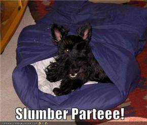 Slumber Parteee!