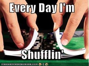 Every Day I'm  Shufflin'