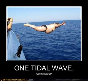 ONE TIDAL WAVE,