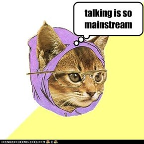 talking is so mainstream