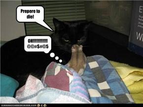 Prepere to die!