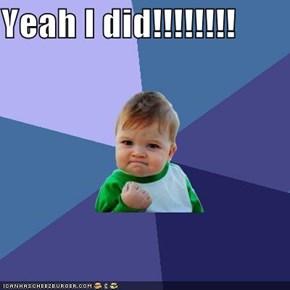 Yeah I did!!!!!!!!
