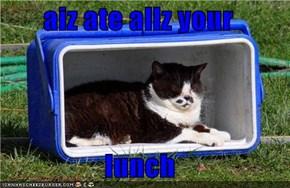 aiz ate allz your  lunch