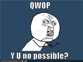 QWOP  Y U no possible?