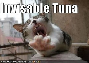 Invisable Tuna