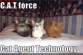 C.A.T force  Cat Agent Technology
