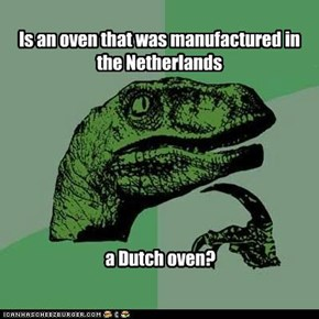 Philosoraptor: Do people get baked in the Netherlands?