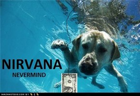 Nevermind Doggie Version