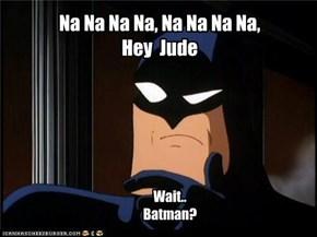 Na Na Na Na, Na Na Na Na, Hey  Jude