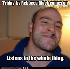 'Friday' by Rebbeca Black comes on