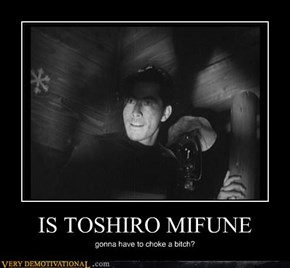 IS TOSHIRO MIFUNE