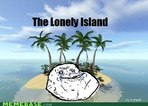 The Forever a Lonely Island.