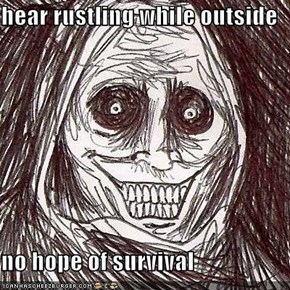 hear rustling while outside   no hope of survival