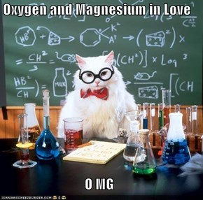 Oxygen and Magnesium in Love  O MG