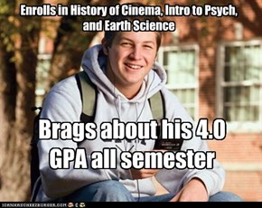Enrolls in History of Cinema, Intro to Psych,  and Earth Science