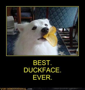 BEST. DUCKFACE. EVER.