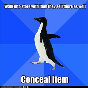 Walk into store with item they sell there as well