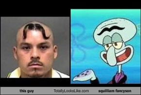 This Guy Totally Looks Like Squilliam Fancyson