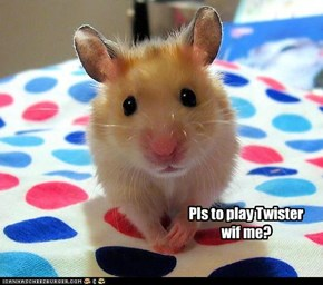 Pls to play Twisterwif me?
