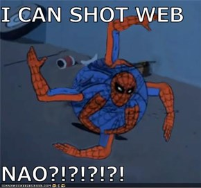 I CAN SHOT WEB  NAO?!?!?!?!