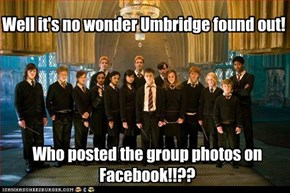 No Wonder Umbridge Found Out!