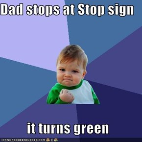 Dad stops at Stop sign  it turns green