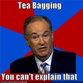 Tea Bagging  You can't explain that