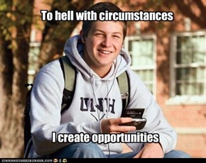 To hell with circumstances