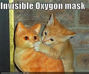 Invisible Oxygon mask