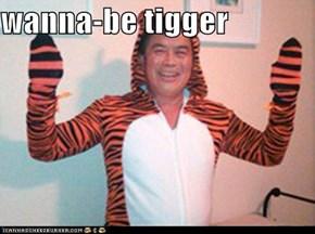 wanna-be tigger