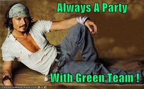 Always A Party                        With Green Team !