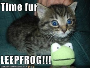 Time fur  LEEPFROG!!!