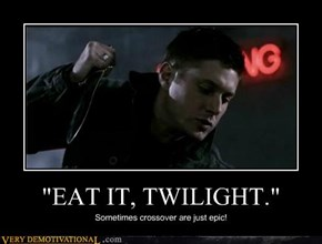 """EAT IT, TWILIGHT."""