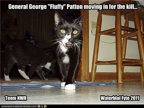 "General George ""Fluffy"" Patton moving in for the kill..."