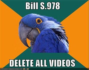 Bill S.978  DELETE ALL VIDEOS
