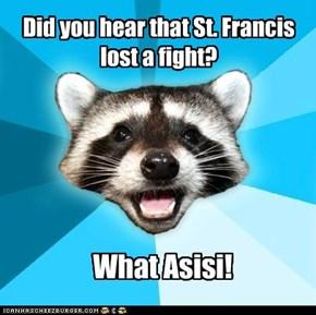 Lame Pun Coon: St. Francis.