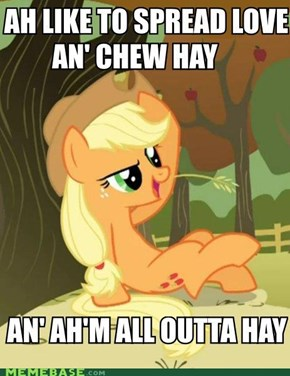 Applejack lovem: Im all outta hay.