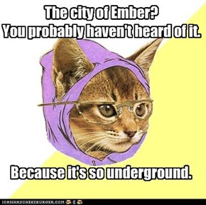 The city of Ember?You probably haven't heard of it.