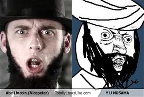 Abe Lincoln (Nicepeter) Totally Looks Like Y U NOSAMA