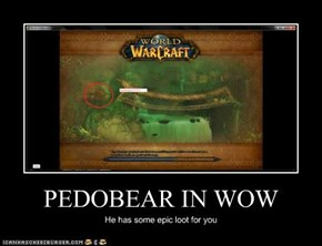 PEDOBEAR IN WOW