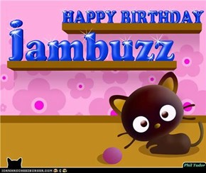 Happy Birthday jambuzz . . . . . . . . . . . . . . . . . . . . . . . . .