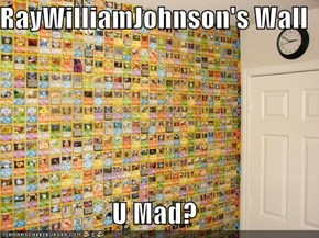 RayWilliamJohnson's Wall  U Mad?