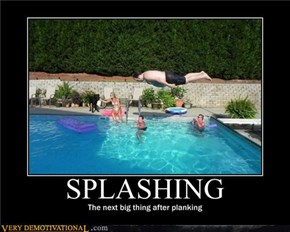 SPLASHING